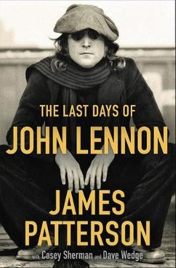 The Last Days of John Lennon - James Patterson