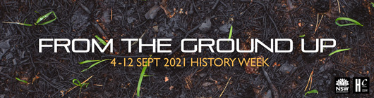 From the Ground Up - 4-12 Sept 2021 History Week
