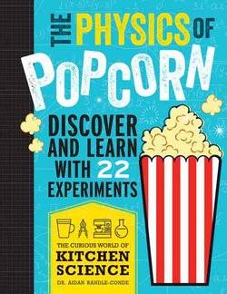 The Physics of Popcorn - Aidan Randle-Conde