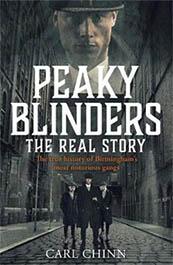 Peaky Blinders - The Real Story of Birmingham's most notorious gangs – Carl Chinn