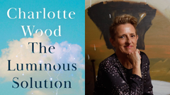 'The Luminous Solution' with Charlotte Wood