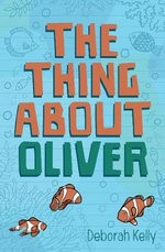 The Thing About Oliver - Deborah Kelly